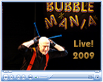 Bubblemania Live!  2009
